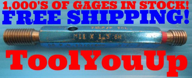 M11 X 1.5 6H 75% PREPLATE THREAD PLUG GAGE GO NO GO P.D.'S = 10.049 & 10.183