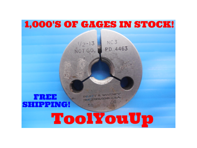 1/2 13 NC 3 THREAD RING GAGE .50 NO GO ONLY P.D. = .4463 INSPECTION QUALITY TOOL