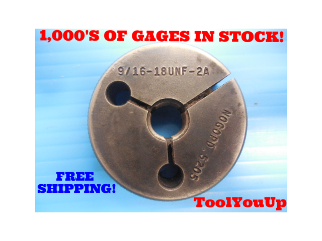9/16 - 18 UNF 2A THREAD RING GAGE .5625 NO GO ONLY P.D. = .5205 INSPECTION TOOLS