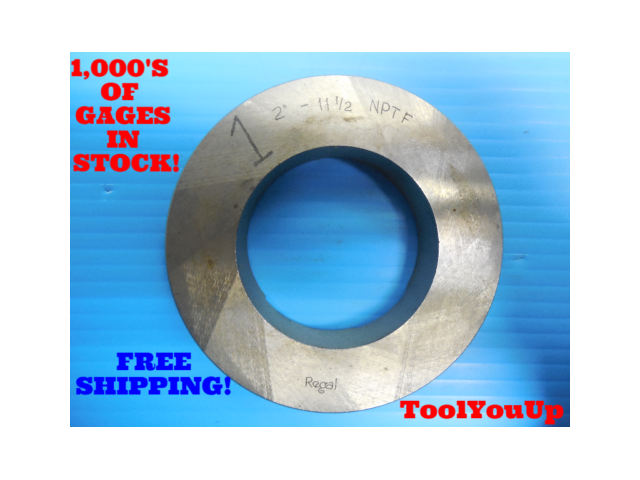 """2"""" - 11 1/2 NPTF 6 STEP PLAIN PIPE THREAD RING GAGE 2.0 N.P.T.F. INSPECTION TOOL"""