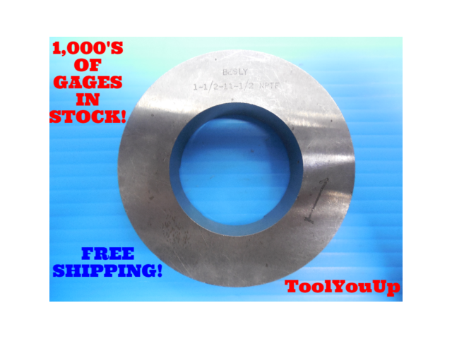 1 1/2 11 1/2 NPTF 6 STEP PLAIN PIPE THREAD RING GAGE 1.5 N.P.T.F. INSPECTION