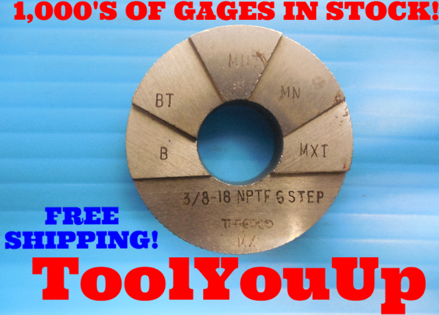 3/8 18 N.P.T.F. 6 STEP PLAIN PIPE THREAD RING GAGE .3750 NPTF INSPECTION TOOLING