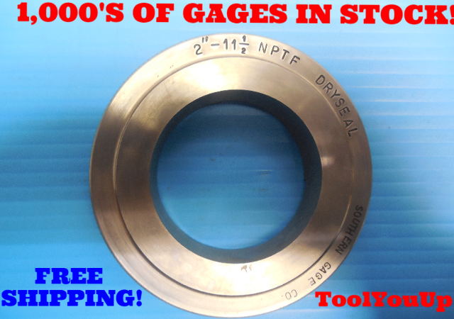 "2"" 11 1/2 NPTF 6 STEP PLAIN PIPE THREAD RING GAGE 2.0 N.P.T.F. INSPECTION TOOLS"