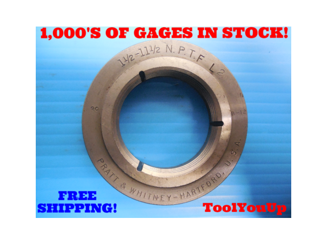 1 1/2 - 11 1/2 NPTF L-2 PIPE THREAD RING GAGE 1.5 N.P.T.F. L2 INSPECTION TOOLING