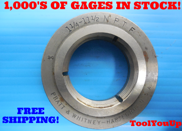 1 1/4 11 1/2 NPTF L2 PIPE THREAD RING GAGE 1.25 N.P.T.F. L-2 INSPECTION TOOLING