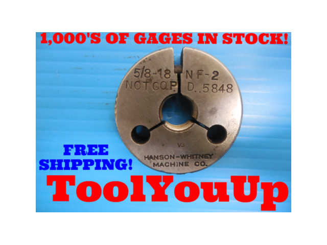 5/8 18 NF 2 THREAD RING GAGE .6250 NO GO ONLY P.D. = .5848 INSPECTION TOOLING
