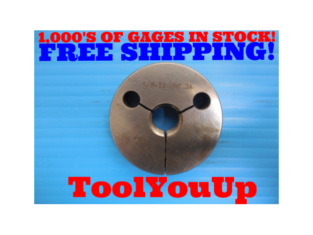 5/8 11 UNC 3A THREAD RING GAGE .625 NO GO ONLY P.D. = .5619 INSPECTION TOOLING