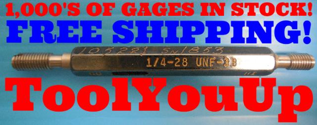 1/4 28 UNF 3B THREAD PLUG GAGE .25 GO NO GO P.D.'S = .2268 & .2300 INSPECTION