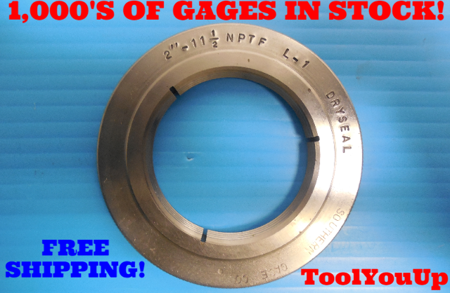 """2"""" 11 1/2 NPTF L-1 PIPE THREAD RING GAGE 2.0 N.P.T.F. L1 INSPECTION TOOLING"""
