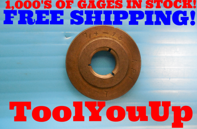 1/4 - 18 N.P.T. L1 PIPE THREAD RING GAGE .25 NPT L-1 INSPECTION QUALITY TOOLING