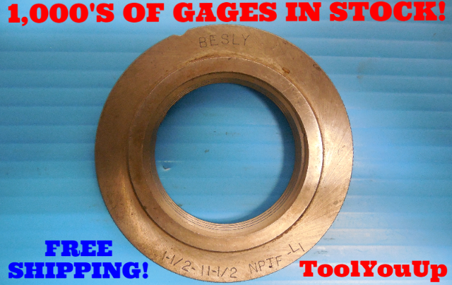 1 1/2 11 1/2 NPTF L1 PIPE THREAD RING GAGE 1.5 N.P.T.F. L-1 INSPECTION QUALITY