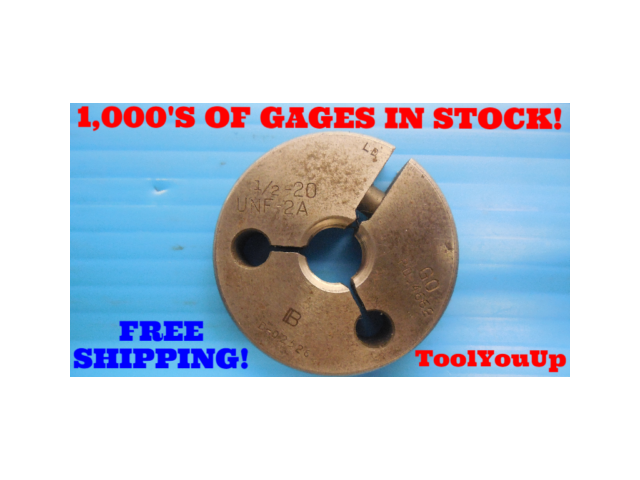 1/2 20 UNF 2A THREAD RING GAGE .500 GO ONLY P.D. = .4662 INSPECTION QUALITY TOOL