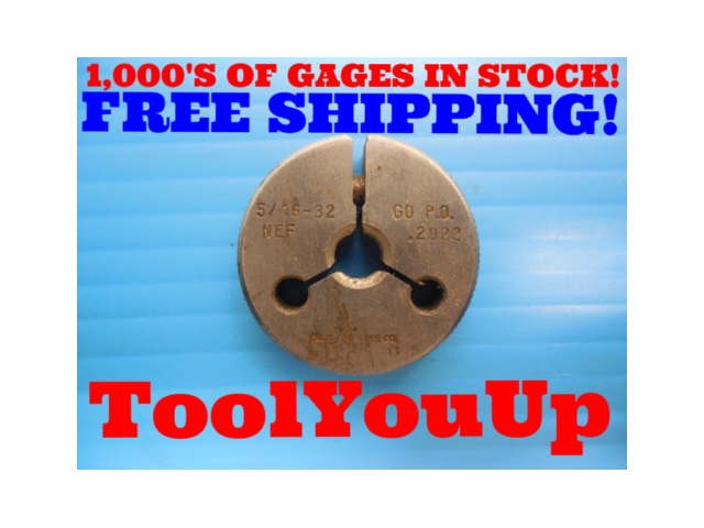 5/16 32 NEF THREAD RING GAGE .3125 GO ONLY P.D. = .2922 INSPECTION QUALITY TOOLS