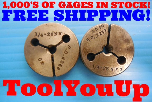 1/4 28 NF 2 THREAD RING GAGES .25 GO NO GO P.D.'S = .2268 & .2237 INSPECTION