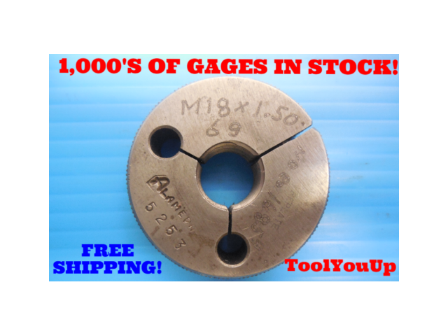 M18 X 1.5 6g PREPLATE METRIC THREAD RING GAGE 18.0 1.50 NO GO ONLY P.D. = 16.854