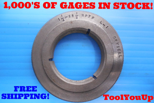 1 1/4 11 1/2 NPTF L1 PIPE THREAD RING GAGE 1.25 N.P.T.F. L-1 INSPECTION QUALITY