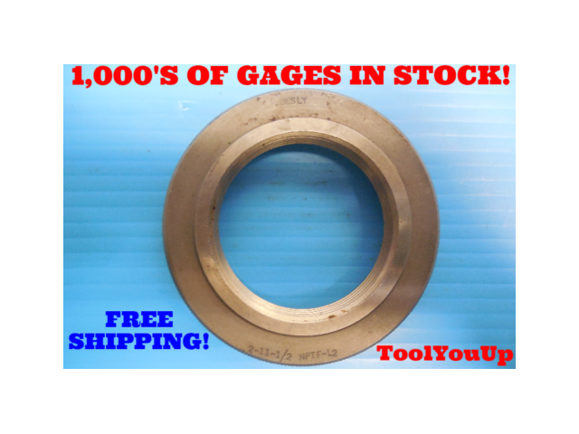 2 11 1/2 NPTF L-2 PIPE THREAD RING GAGE 2.0 N.P.T.F. L2 INSPECTION QUALITY TOOL