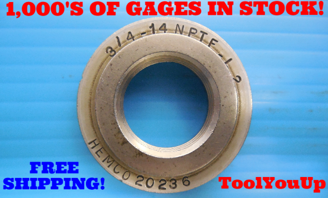 3/4 14 NPTF L2 PIPE THREAD RING GAGE .75 N.P.T.F. L-2 INSPECTION QUALITY TOOLING