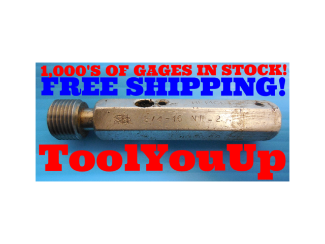 3/4 16 NF 2 THREAD PLUG GAGE .75 NO GO ONLY P.D. = .7139 INSPECTION QUALITY TOOL