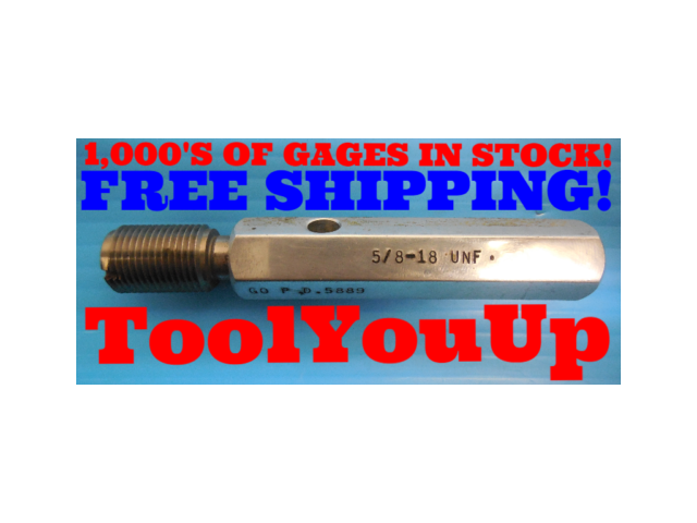 5/8 18 UNF THREAD PLUG GAGE .625 GO ONLY P.D. = .5889 INSPECTION QUALITY TOOLING