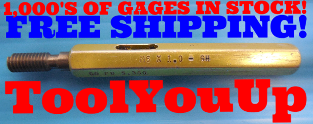 M6 X 1.0 6H METRIC THREAD PLUG GAGE 6.0 1 GO ONLY P.D. = .5.350 INSPECTION TOOLS