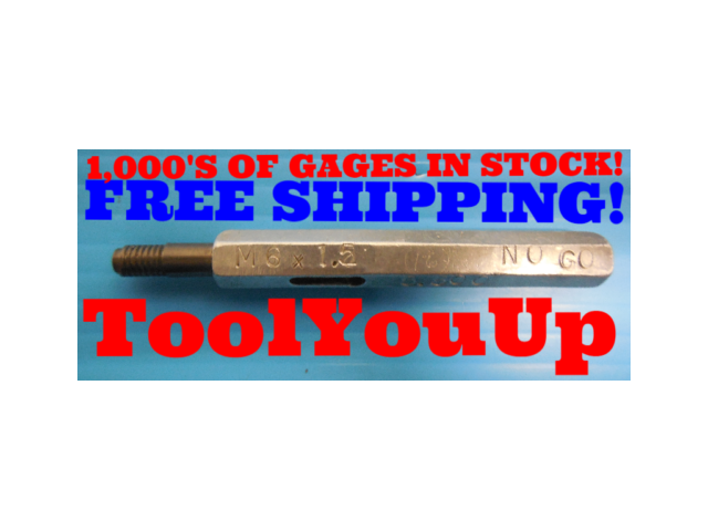 M6 X 1.5 METRIC THREAD PLUG GAGE 6.0 1.50 NO GO ONLY P.D. = 5.500 INSPECTION