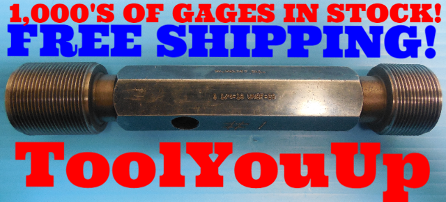 1 1/4 18 UNEF 2B THREAD PLUG GAGE 1.25 GO NO GO P.D.'S = 1.2139 & 1.2202 TOOLING