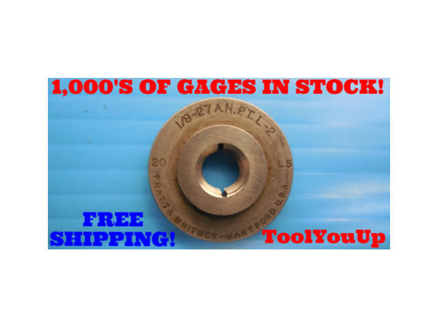 1/8 27 ANPT L2 PIPE THREAD RING GAGE .125 A.N.P.T. L-2 INSPECTION QUALITY TOOLS
