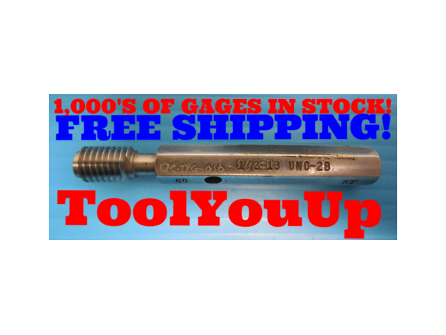 1/2 13 UNC 2B THREAD PLUG GAGE .50 GO ONLY P.D. = .4500 INSPECTION QUALITY TOOLS