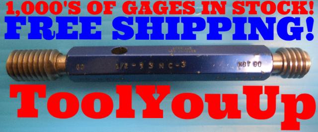 1/2 13 NC 3 THREAD PLUG GAGE GO NO GO P.D.'S = .4500 & .4537 INSPECTION TOOLING