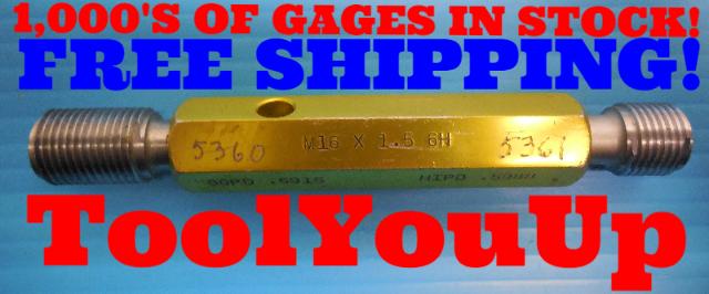 M16 X 1.5 6H METRIC THREAD PLUG GAGE 16.0 GO NO GO P.D.'S = .5915 & .5988 TOOLS