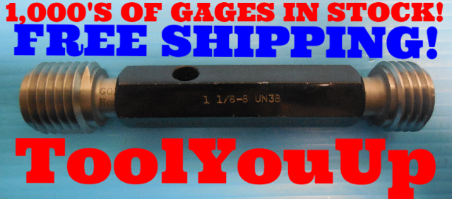 1 1/8 8 UN 3B THREAD PLUG GAGE 1.125 GO NO GO P.D.'S = 1.0438 & 1.0505 TOOLING