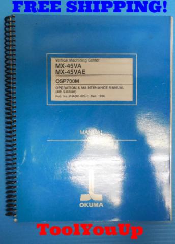 MX-45VA MX-45VAE OSP700M OPERATION & MAINTENANCE MANUAL 4TH EDITION OKUMA