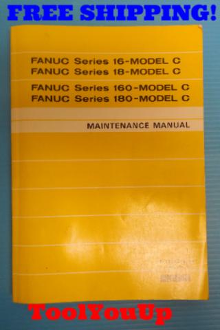 FANUC SERIES 16 18 160 180 MODEL C MAINTENANCE MANUAL