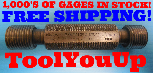 3/4 BRIGGS STANDARD 11 STRAIGHT PIPE THREAD PLUG GAGE .75 GO NO GO PD .995 1.005
