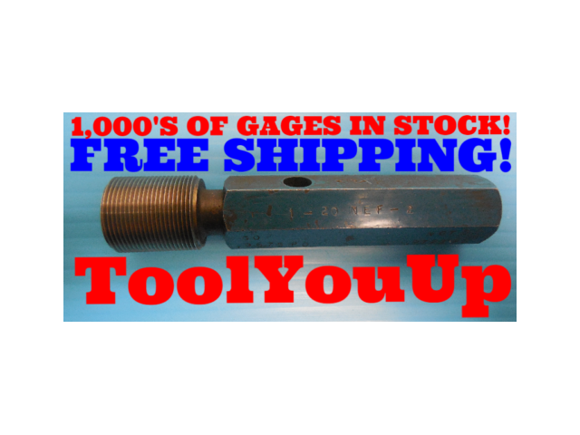 """1"""" 20 NEF 2 THREAD PLUG GAGE 1.00 GO ONLY P.D. = .9675 INSPECTION QUALITY TOOLS"""