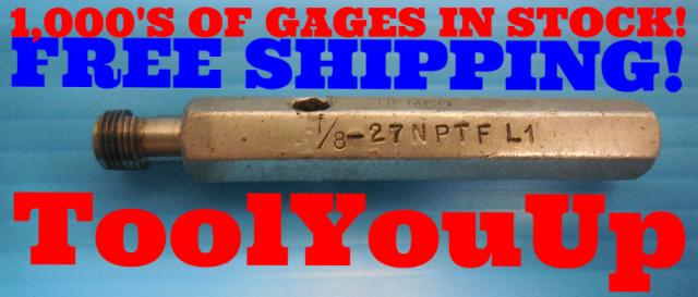 1/8 27 NPTF L1 PIPE THREAD PLUG GAGE .125 N.P.T.F. L-1 INSPECTION QUALITY TOOLS