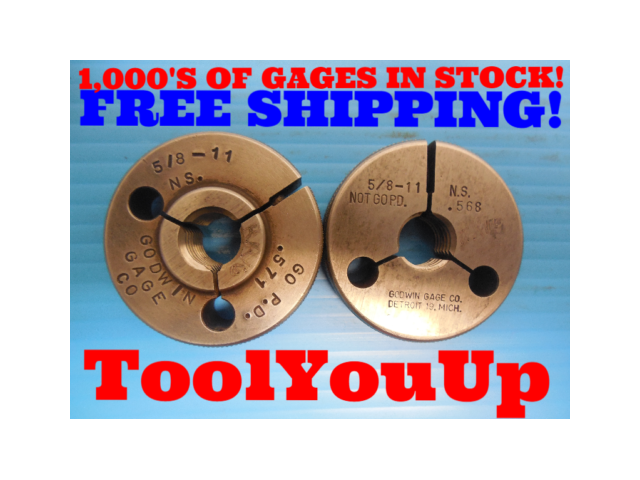 5/8 11 NS THREAD RING GAGE .625 GO NO GO P.D.'S = .571 & .568 INSPECTION TOOLING