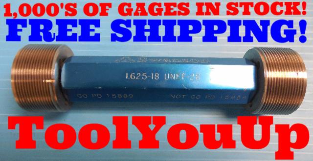 1 5/8 18 UNEF 2B THREAD PLUG GAGE 1.6250 GO NO GO P.D.'S = 1.5889 & 1.5954 TOOLS