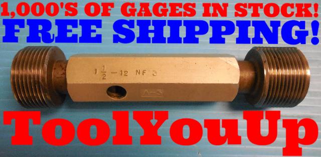 1 1/2 12 NF 3 THREAD PLUG GAGE 1.5 GO NO GO P.D.'S = 1.4459 & 1.4499 INSPECTION