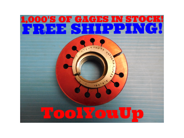 1 1/2 4 NA 2G THREAD RING GAGE NO GO ONLY P.D. = 1.3429 INSPECTION TOOLING TOOL