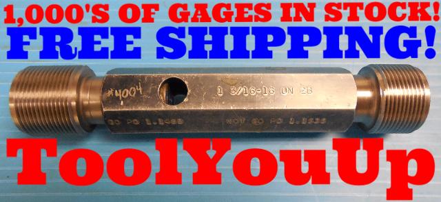 1 3/16 16 UN 2B THREAD PLUG GAGE 1.1875 GO NO GO P.D.'S = 1.1469 & 1.1535 TOOLS