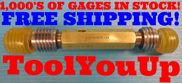1 3/8 6 UNC 2B THREAD PLUG GAGE 1.375 GO NO GO P.D.'S = 1.2667 & 1.2771 TOOLS
