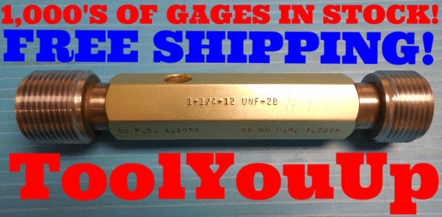 1 1/4 12 UNF 2B THREAD PLUG GAGE 1.25 GO NO GO PD'S = 1.1959 & 1.2039 INSPECTION