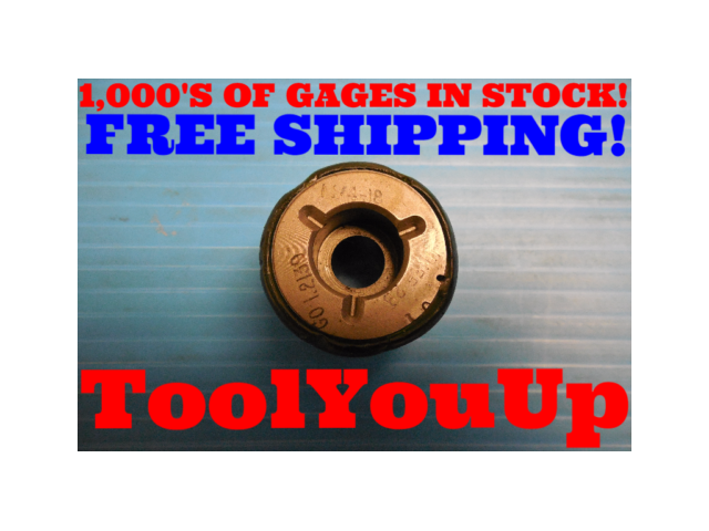 1 1/4 18 UNEF 2B THREAD PLUG GAGE 1.250 GO ONLY P.D. = 1.2139 INSPECTION TOOLING