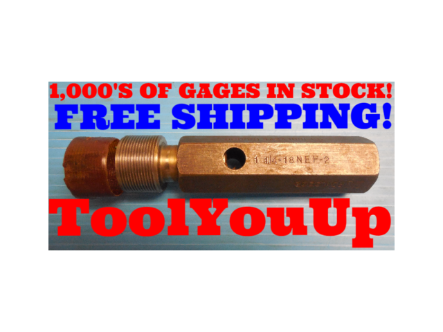 1 1/4 18 NEF 2 THREAD PLUG GAGE 1.250 NO GO ONLY P.D. = 1.2202 INSPECTION TOOLS