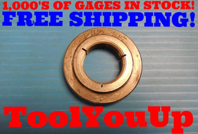 "1"" 11 1/2 NPT L1 PIPE THREAD RING GAGE 1.00 11.50 L-1 N.P.T. INSPECTION TOOLING"
