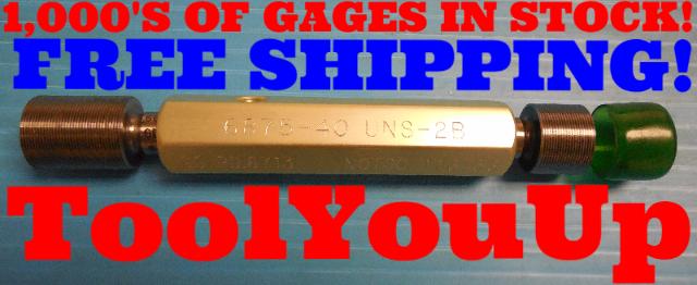 11/16 40 UNS 2B THREAD PLUG GAGE .6875 GO NO GO P.D.'S = .6713 & 6756 INSPECTION