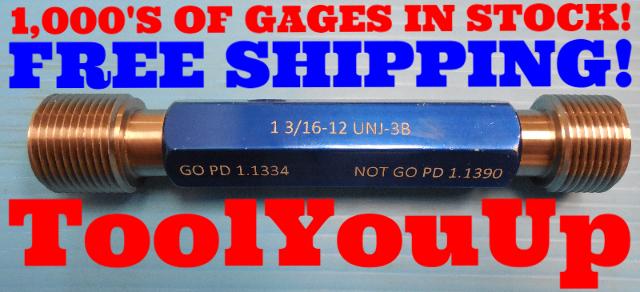 1 3/16 12 UNJ 3B THREAD PLUG GAGE 1.1875 GO NO GO P.D.'S= 1.334 & 1.1390 TOOLING