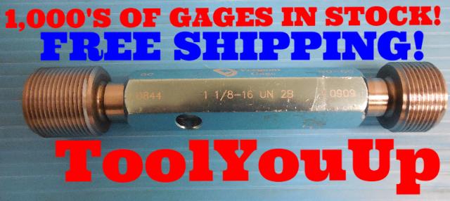 1 1/8 16 UN 2B THREAD PLUG GAGE 1.125 GO NO GO PD'S = 1.0844 & 1.0909 INSPECTION